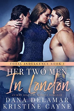 Her Two Men in London by Dana Delamar