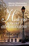 Historia spisana atramentem by Maria Ulatowska