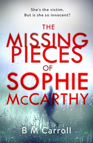 The Missing Pieces of Sophie McCarthy by B.M. Carroll