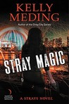Stray Magic (Strays, #1)