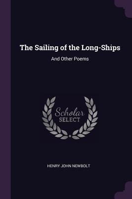The Sailing of the Long-Ships: And Other Poems