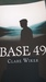 Base 49 by Clare Wiker