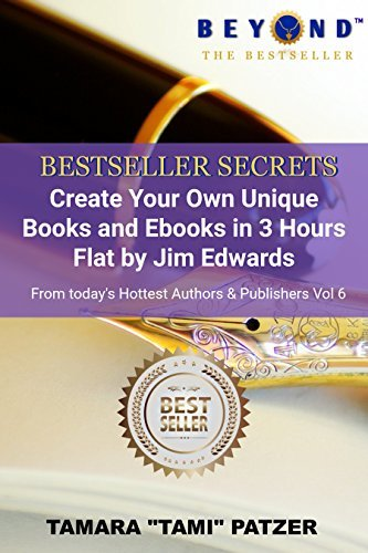 How to Create Your Own Unique Books and Ebooks in 3 Hours Flat (Bestseller Secrets Book 6)