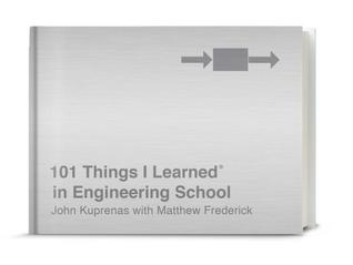 101 Things I Learned(r) in Engineering School