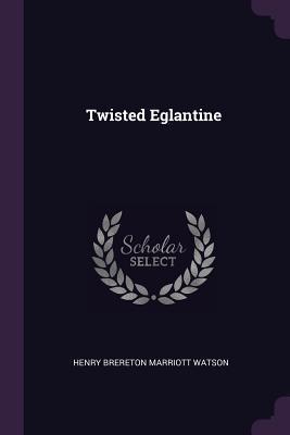 Twisted Eglantine
