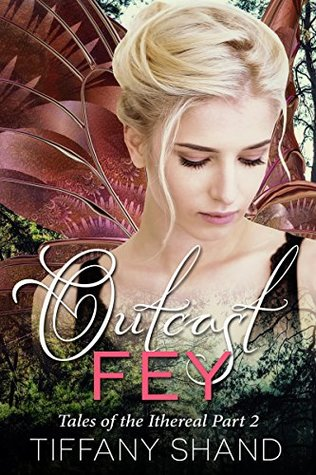 Outcast Fey (Tales of the Ithereal #2)