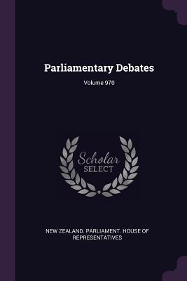 Parliamentary Debates; Volume 970