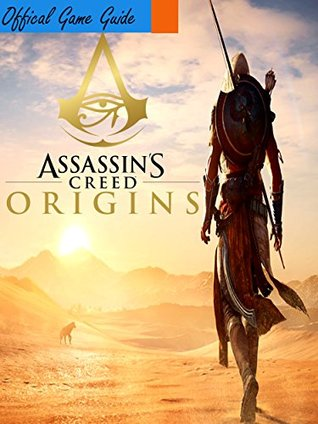 ASSASSIN'S CREED ORIGINS GUIDE & GAME WALKTHROUGH, TIPS, TRICKS, AND MORE!