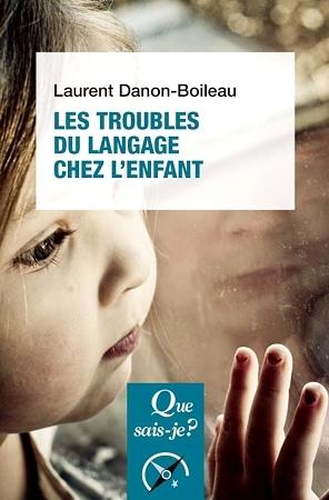 Les troubles du langage chez l'enfant par Laurent Danon-Boileau