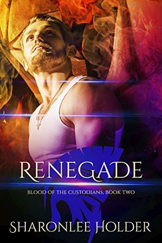 Renegade (Blood Of The Custodians Book 2)