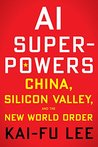 Book cover for AI Superpowers: China, Silicon Valley, and the New World Order