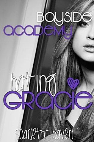 Hating Gracie (Bayside Academy Book 3)