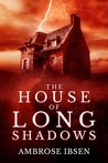 The House of Long Shadows (House of Souls #1)