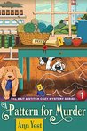 A Pattern for Murder (The Bait & Stitch Cozy Mystery Series, #1)