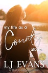My Life As A Country Album (My Life as an Album #1)