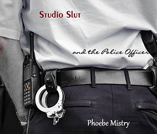 Studio Slut: and the Police Officer