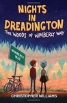 Nights in Dreadington: The Woods of Wimberly Way (Volume 1)