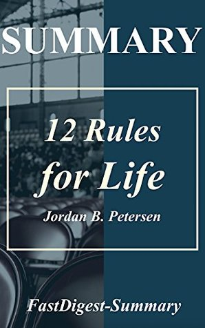 Summary | 12 Rules for Life: by Jordan B. Petersen - An Antidote to Chaos (12 Rules for Life: A Complete Summary - An Antidote to Chaos - Book, Hardcover, Paperback, Audiobook, Audible, Summary)