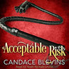 Acceptable Risk by Candace Blevins