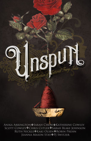 Unspun: A Collection of Tattered Fairy Tales
