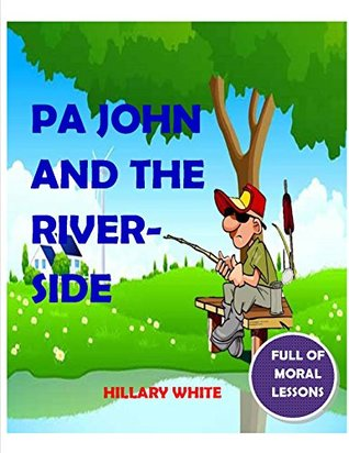 Pa John and the Riverside and other stories: A story that inspires kids to work hard