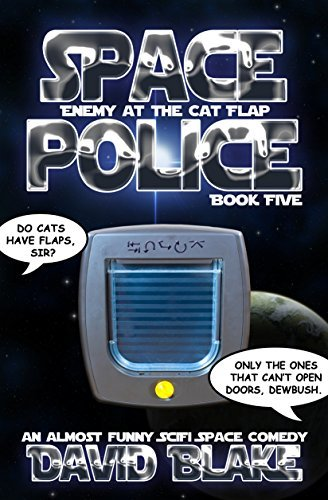 Enemy at the Cat Flap (Space Police #5)