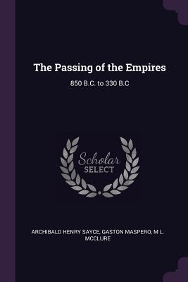 The Passing of the Empires: 850 B.C. to 330 B.C