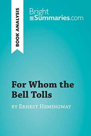 For Whom the Bell Tolls by Ernest Hemingway (Book Analysis) (BrightSummaries.com)