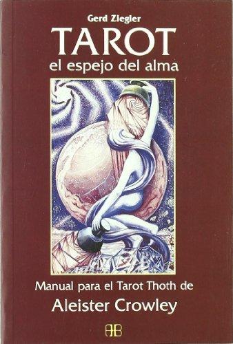 El Tarot/ The Tarot: El espejo del alma/ The Soul's Mirror