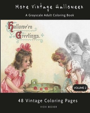2: More Vintage Halloween: A Grayscale Adult Coloring Book (Grayscale Coloring Books) (Volume 2)