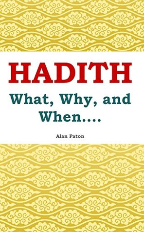 Hadith: What, Why, and When....