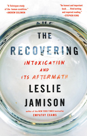 The Recovering  - Leslie Jamison