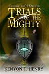 Trials of the Mighty (Chronicles of Stephen Book 2)