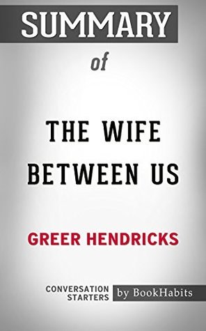Summary of The Wife Between Us: A Novel: Conversation Starters