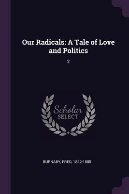 Our Radicals: A Tale of Love and Politics: 2