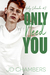 Only Need You (Only Colorado #3)