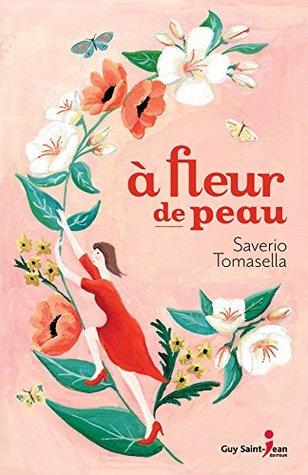 À fleur de peau by Saverio Tomasella 30c47cffb23