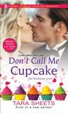 Don't Call Me Cupcake by Tara Sheets