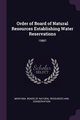 Order of Board of Natural Resources Establishing Water Reservations: 1986?