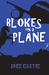 Blokes on a Plane by John Martin