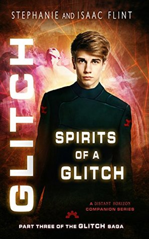 Spirits of a Glitch by Stephanie Flint & Isaac Flint