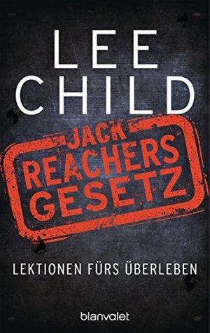 Jack Reachers Gesetz: Lektionen fürs Überleben