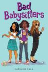 Bad Babysitters by Caroline Cala