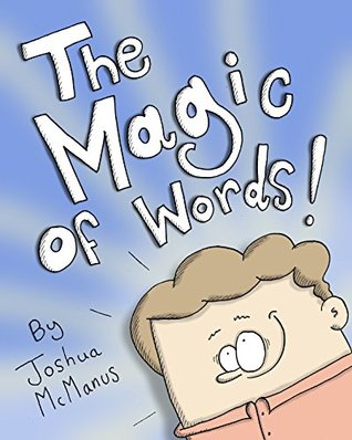 Children's books: The Magic of words! By Joshua McManus: (Fun, Rhyming Bedtime Story/Picture Book About the magic of words!, for Beginner Readers, Ages 3-5) (giggletastic stories 5)