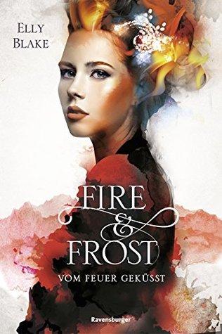 Vom Feuer geküsst (Fire & Frost, #2)