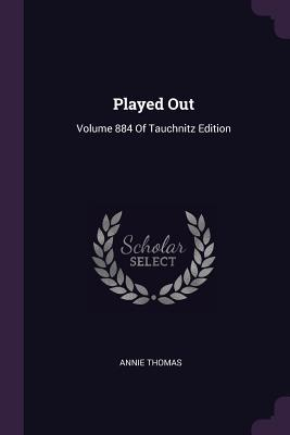 Played Out: Volume 884 of Tauchnitz Edition