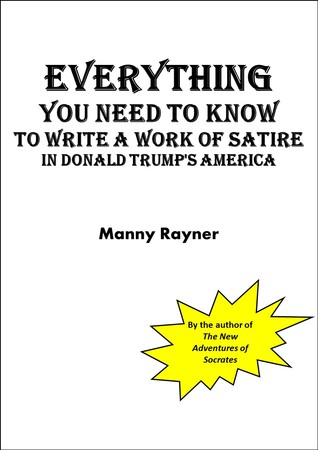 Everything You Need to Know to Write a Work of Satire in Donald Trump's America