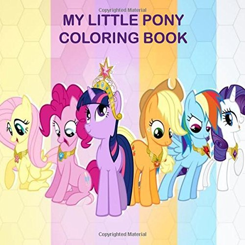 "My Little Pony Coloring Book: Perfect book for all fans of the "" My Little Pony "" tv show !"