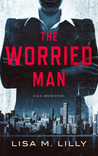 The Worried Man by Lisa M. Lilly