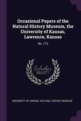Occasional Papers of the Natural History Museum, the University of Kansas, Lawrence, Kansas: No. 172